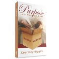 Purpose is a Package Deal by Courtney Riggins