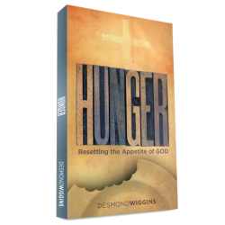 Hunger: Resetting the Appetite of God - Desmond Wiggins