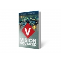 Vision Squared - The Dreamer, The Builder, The Protector