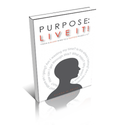 Purpose: Live It!